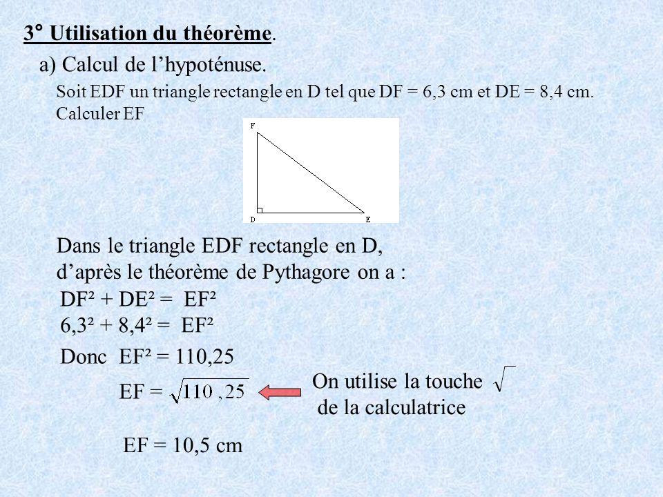 3° Utilisation du théorème. a) Calcul de l'hypoténuse.