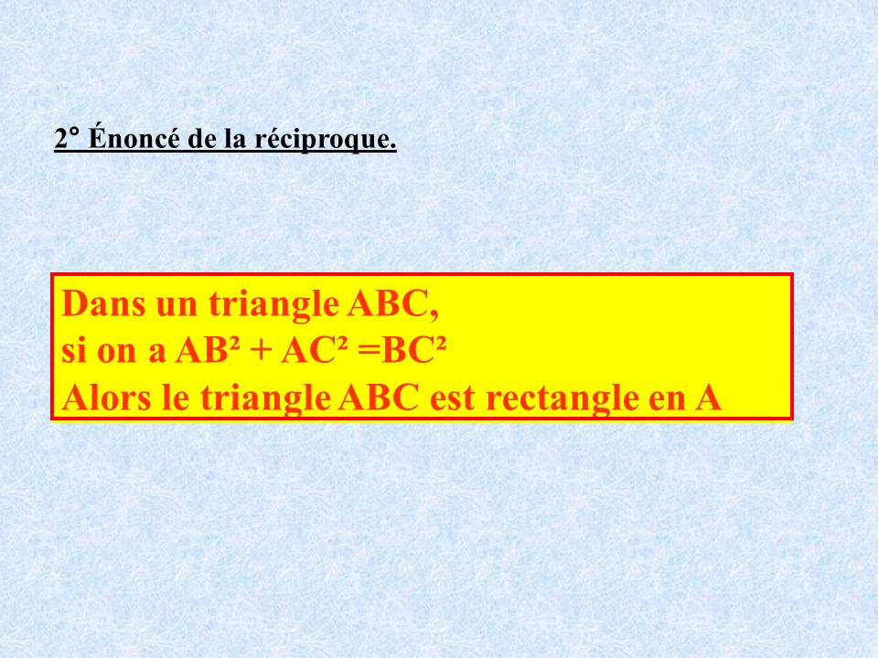Alors le triangle ABC est rectangle en A