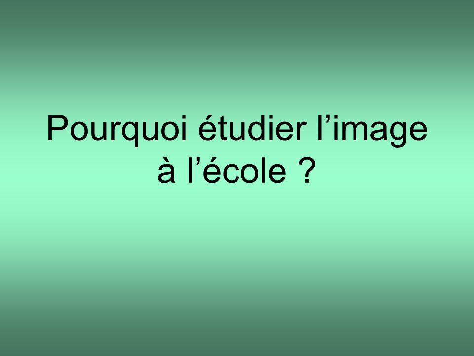Pourquoi étudier l'image à l'école