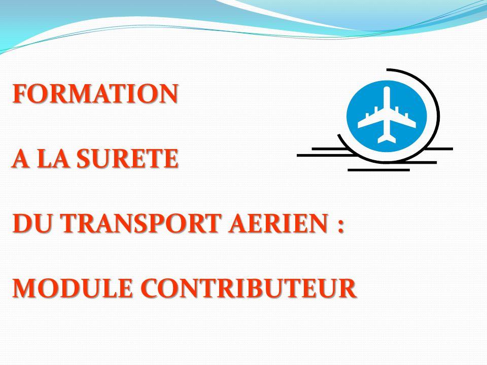 FORMATION A LA SURETE DU TRANSPORT AERIEN : MODULE CONTRIBUTEUR