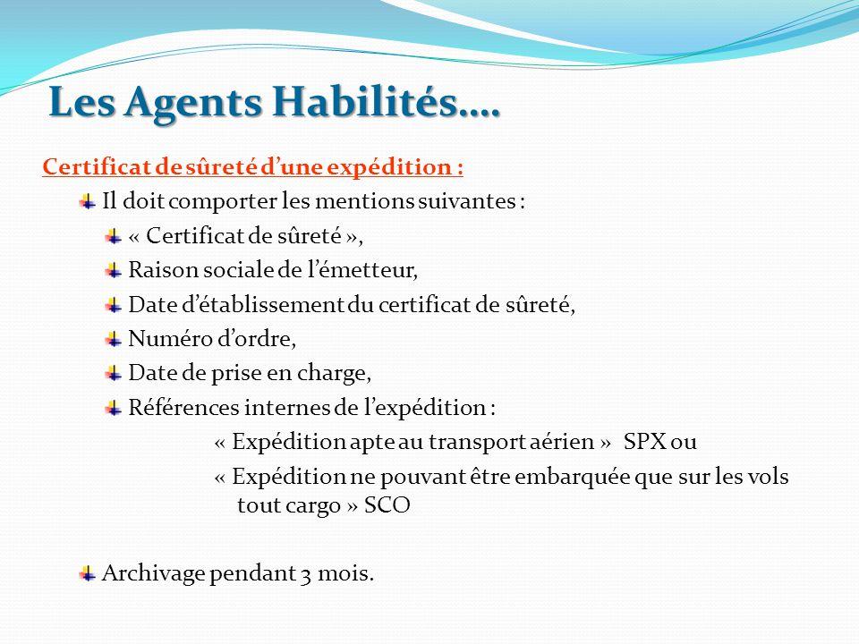 Les Agents Habilités…. Certificat de sûreté d'une expédition :