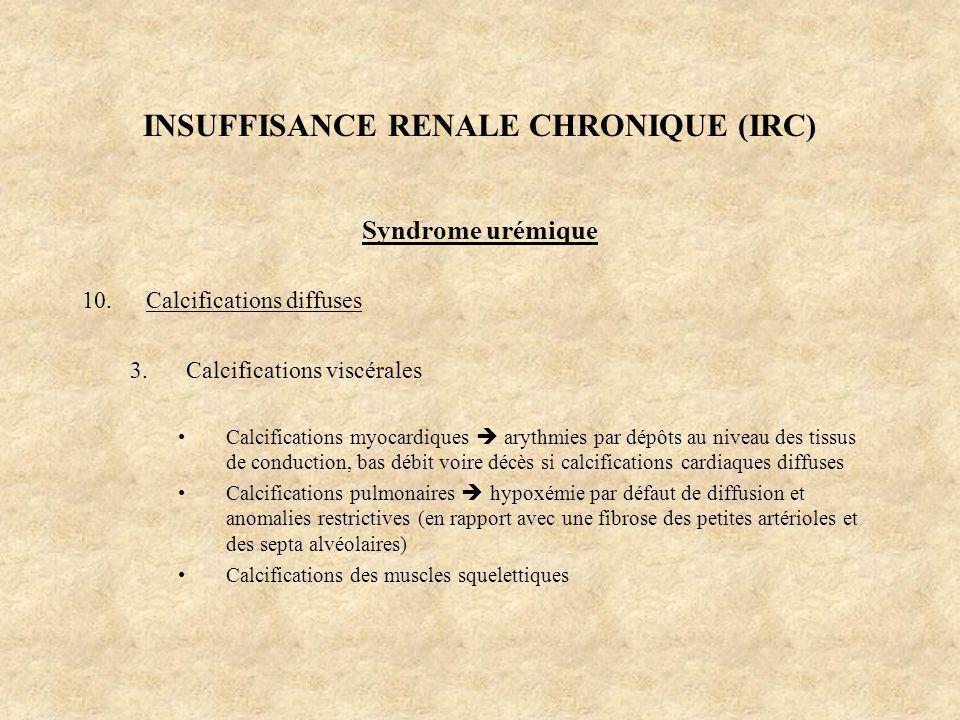INSUFFISANCE RENALE CHRONIQUE (IRC)