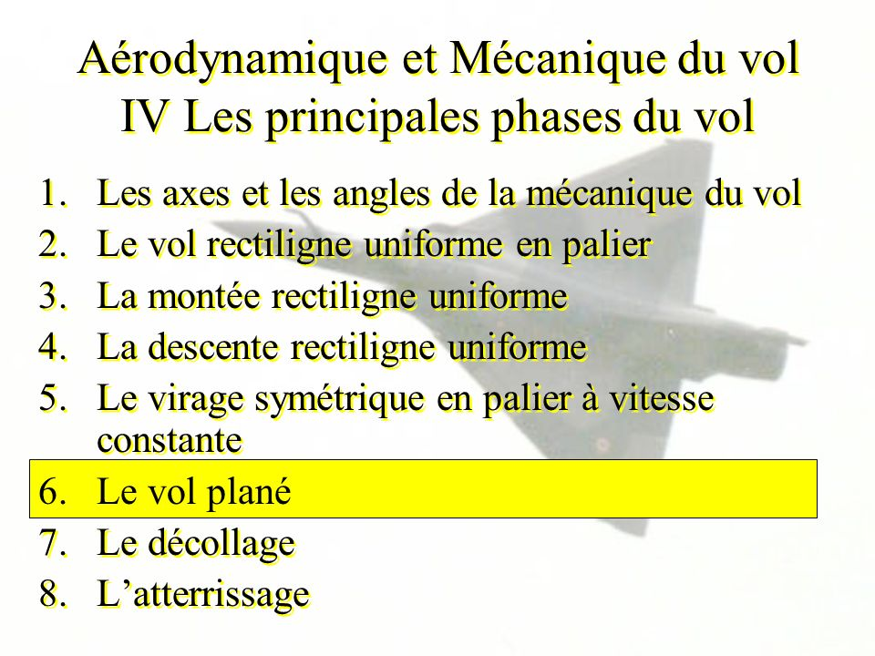 Aérodynamique et Mécanique du vol IV Les principales phases du vol