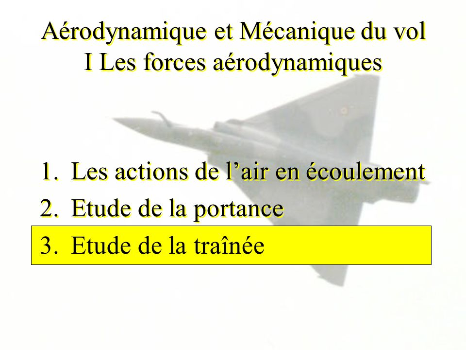 Aérodynamique et Mécanique du vol I Les forces aérodynamiques