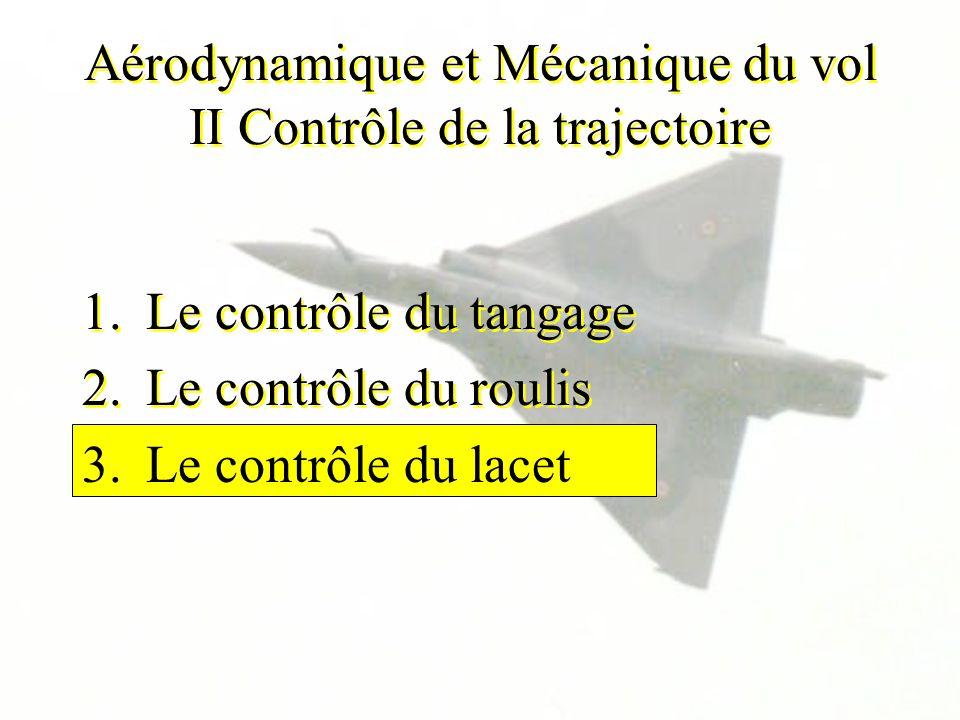 Aérodynamique et Mécanique du vol II Contrôle de la trajectoire