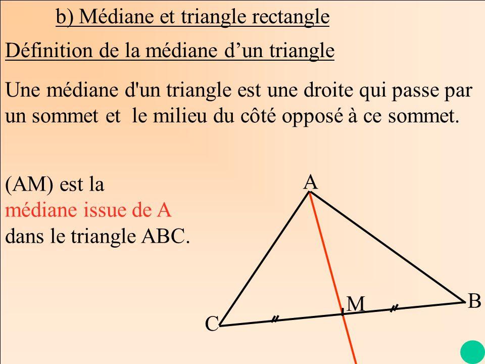 b) Médiane et triangle rectangle