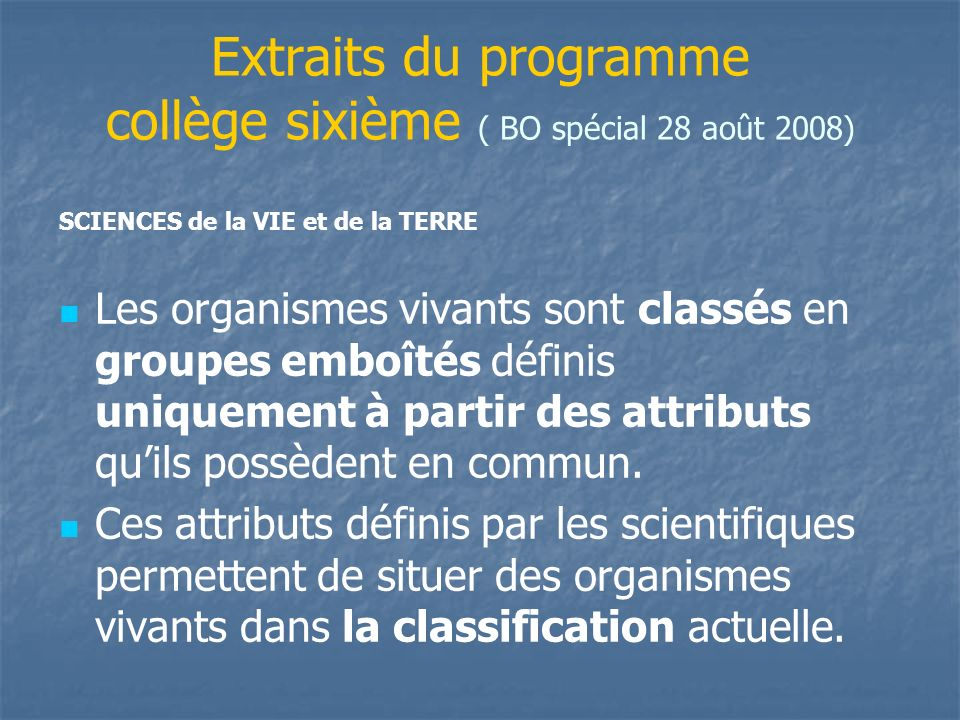 Extraits du programme collège sixième ( BO spécial 28 août 2008)