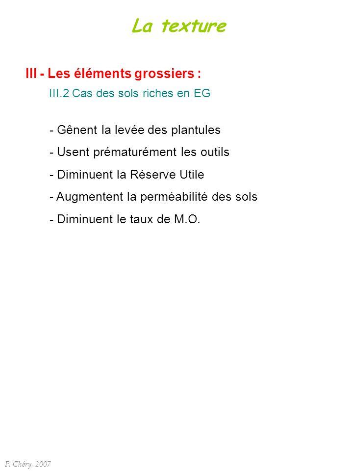 La texture III - Les éléments grossiers :