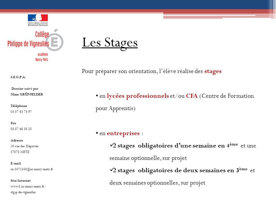 Les Stages Pour préparer son orientation, l'élève réalise des stages