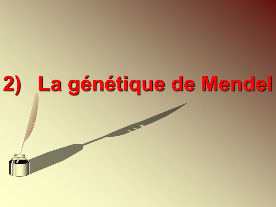 La génétique de Mendel
