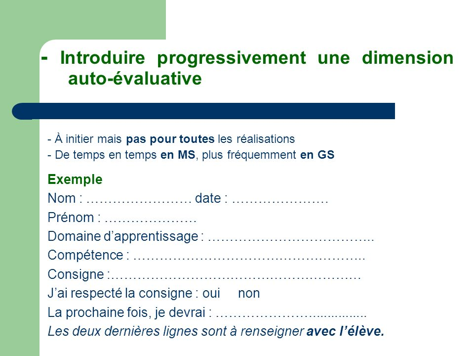 - Introduire progressivement une dimension auto-évaluative