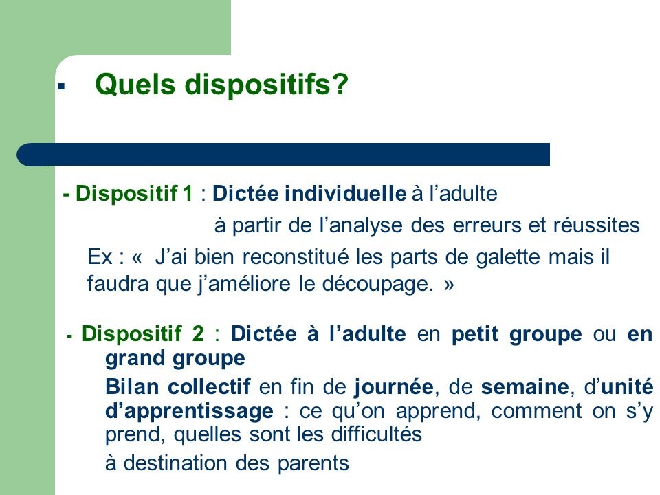 Quels dispositifs - Dispositif 1 : Dictée individuelle à l'adulte