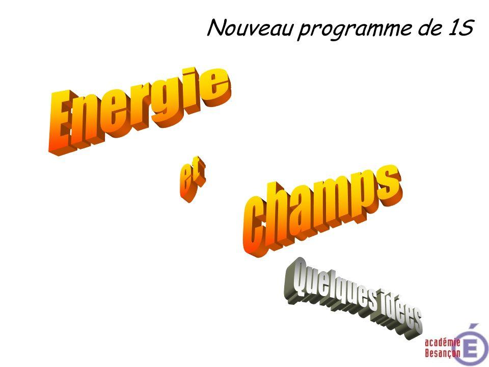 Nouveau programme de 1S Energie et champs Quelques idées