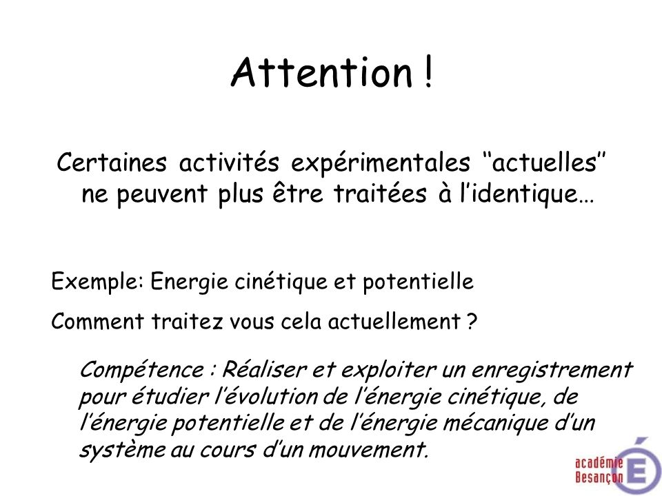 Attention ! Certaines activités expérimentales ''actuelles'' ne peuvent plus être traitées à l'identique…