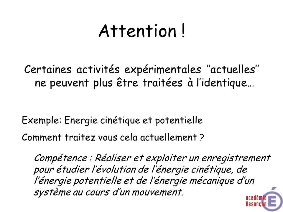 Attention !Certaines activités expérimentales ''actuelles'' ne peuvent plus être traitées à l'identique…