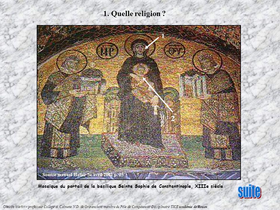 1. Quelle religion Source manuel Hatier 5e avril 2001 p. 25. 1. 2.