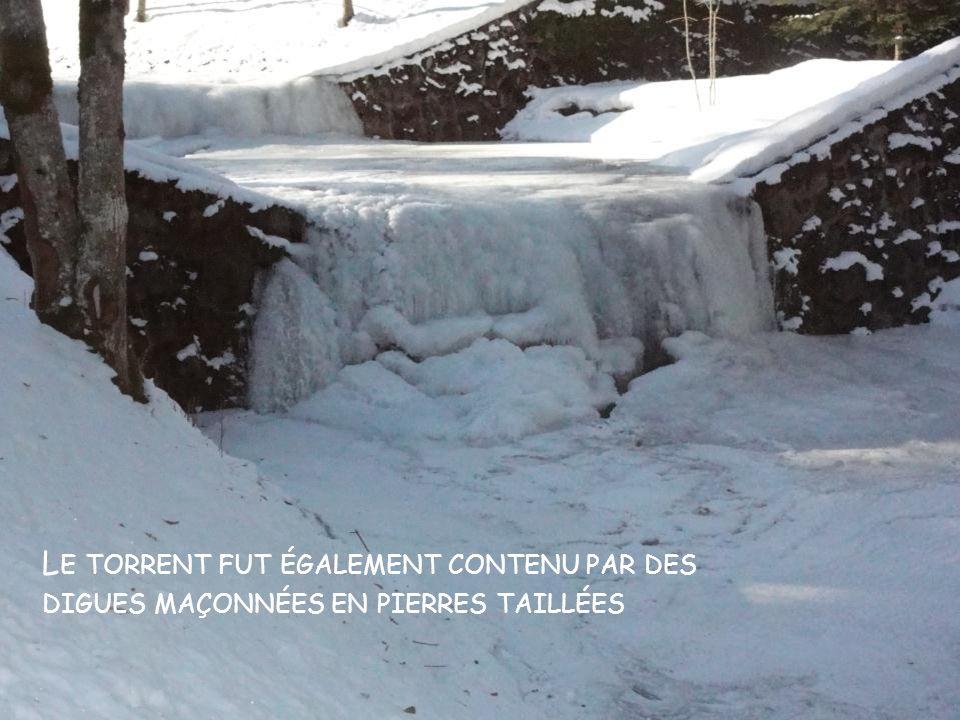 Le torrent fut également contenu par des digues maçonnées en pierres taillées