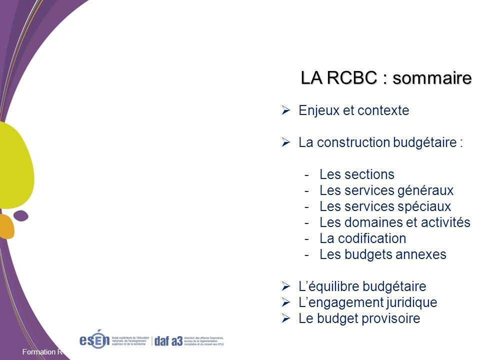 LA RCBC : sommaire Enjeux et contexte La construction budgétaire :