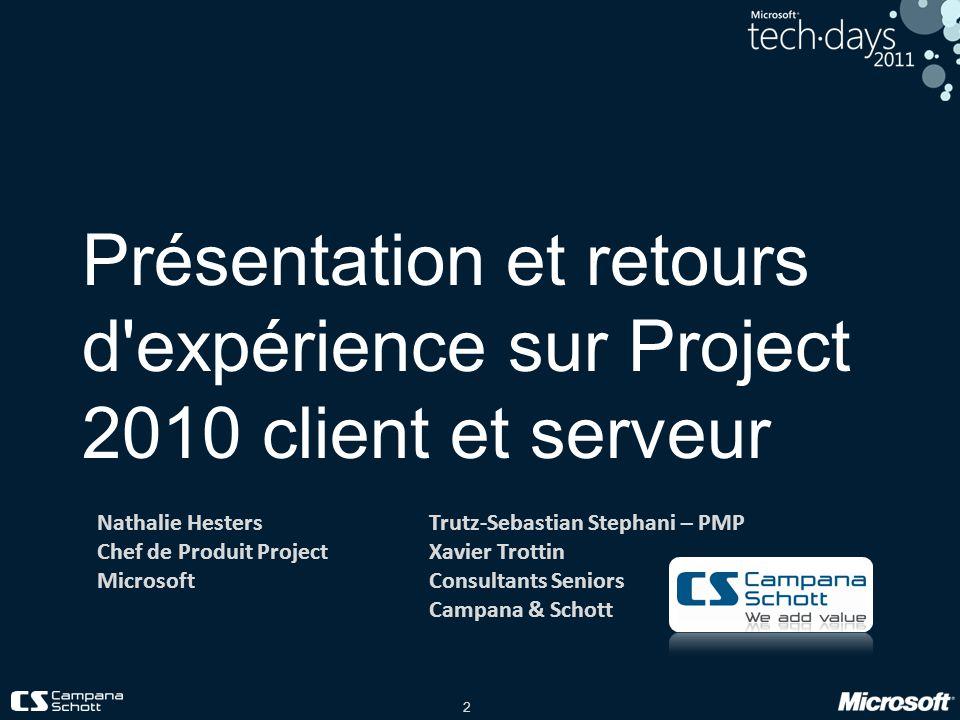 Présentation et retours d expérience sur Project 2010 client et serveur