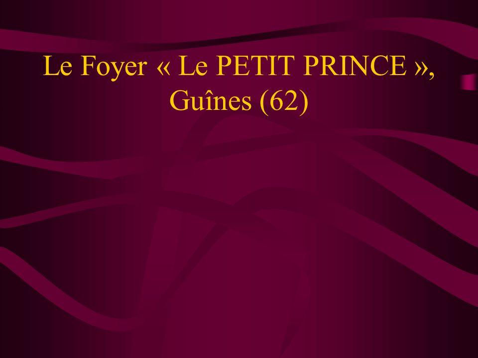 Le Foyer « Le PETIT PRINCE », Guînes (62)