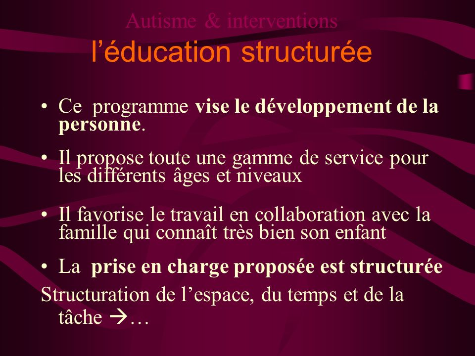 Autisme & interventions l'éducation structurée