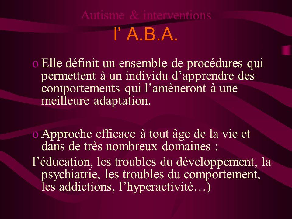 Autisme & interventions l' A.B.A.