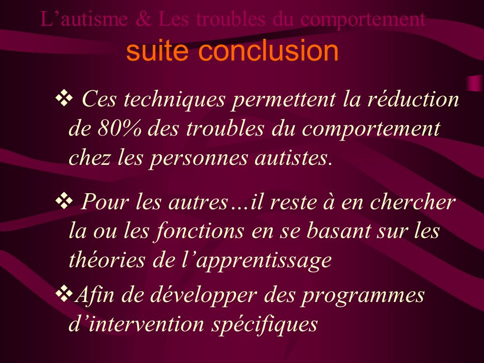 L'autisme & Les troubles du comportement suite conclusion