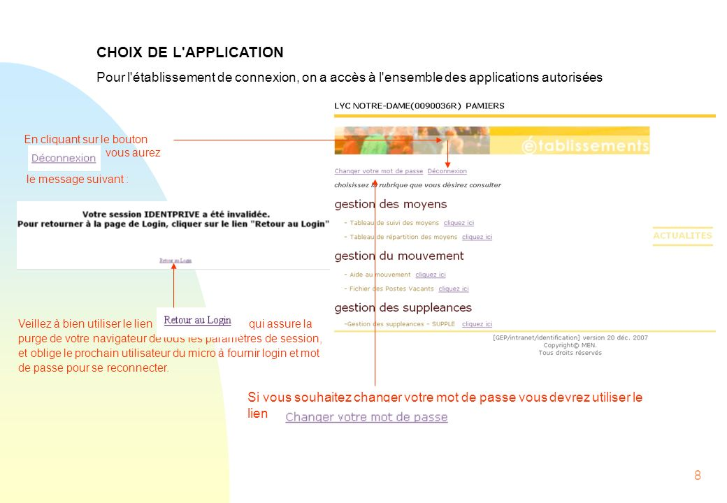 CHOIX DE L APPLICATION Pour l établissement de connexion, on a accès à l ensemble des applications autorisées.