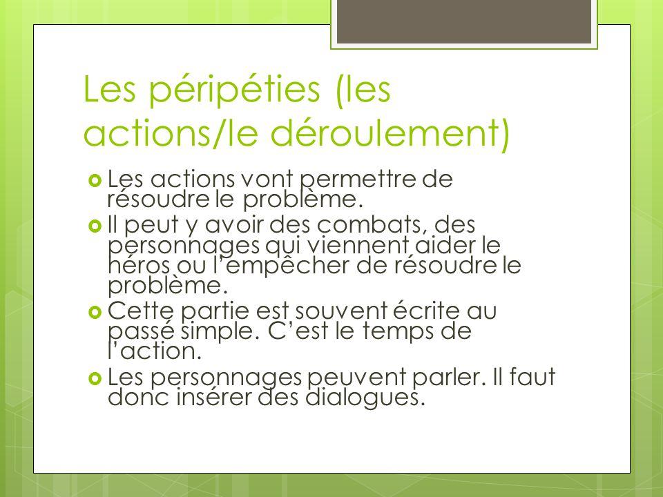 Les péripéties (les actions/le déroulement)