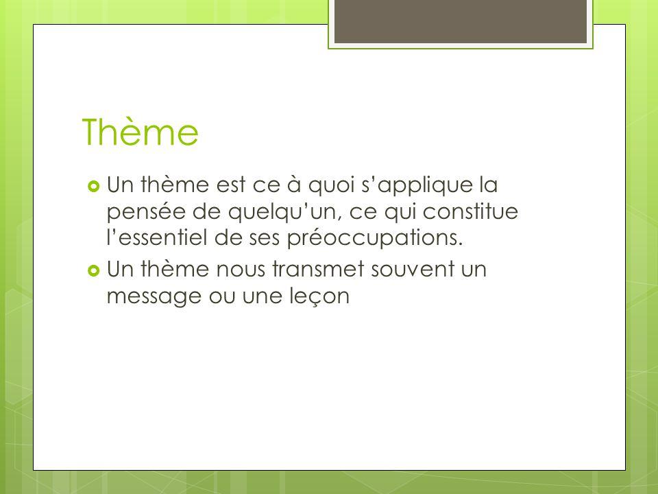Thème Un thème est ce à quoi s'applique la pensée de quelqu'un, ce qui constitue l'essentiel de ses préoccupations.