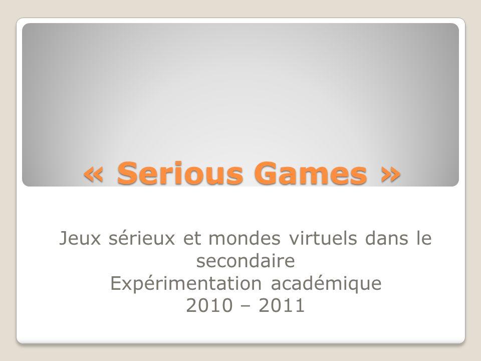 « Serious Games » Jeux sérieux et mondes virtuels dans le secondaire