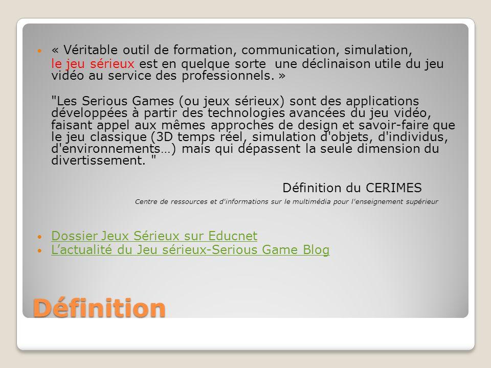 Définition « Véritable outil de formation, communication, simulation,