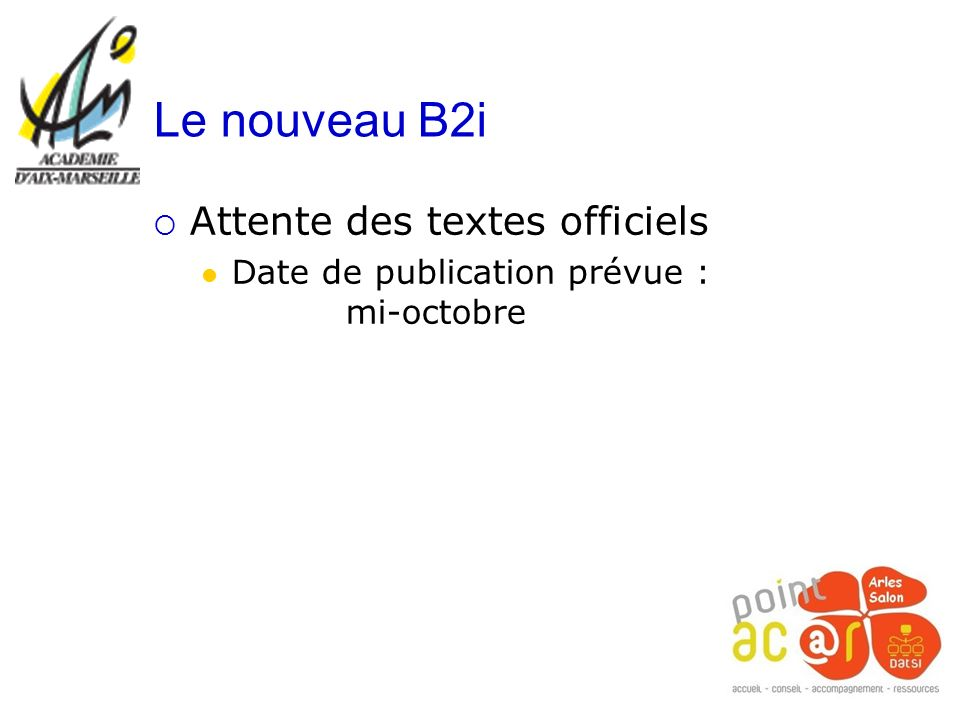 Le nouveau B2i Attente des textes officiels