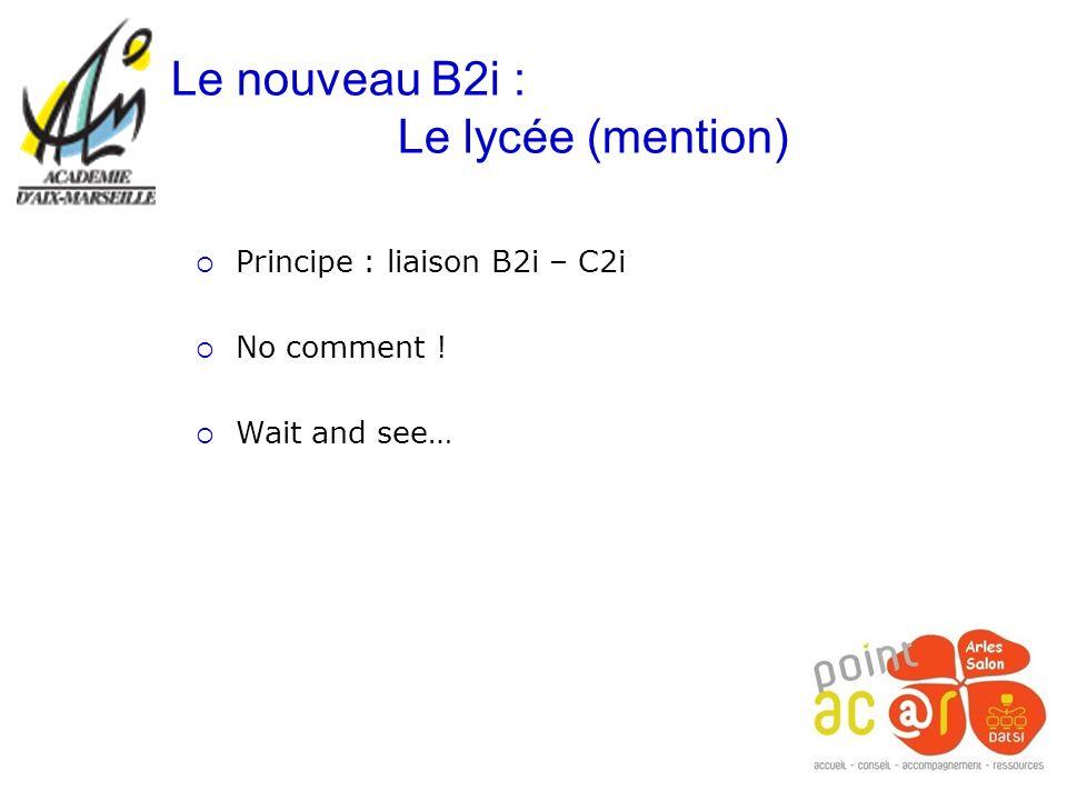 Le nouveau B2i : Le lycée (mention)