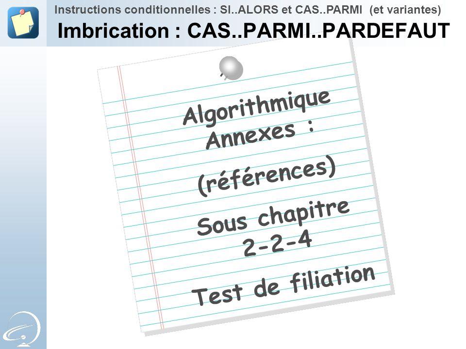 Imbrication : CAS..PARMI..PARDEFAUT