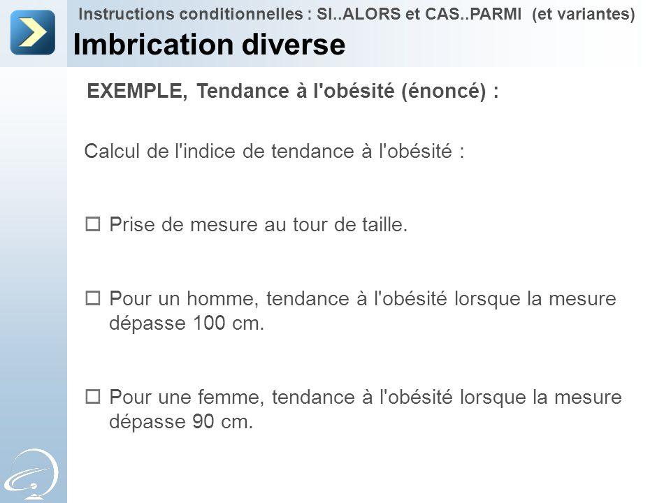 Imbrication diverse EXEMPLE, Tendance à l obésité (énoncé) :