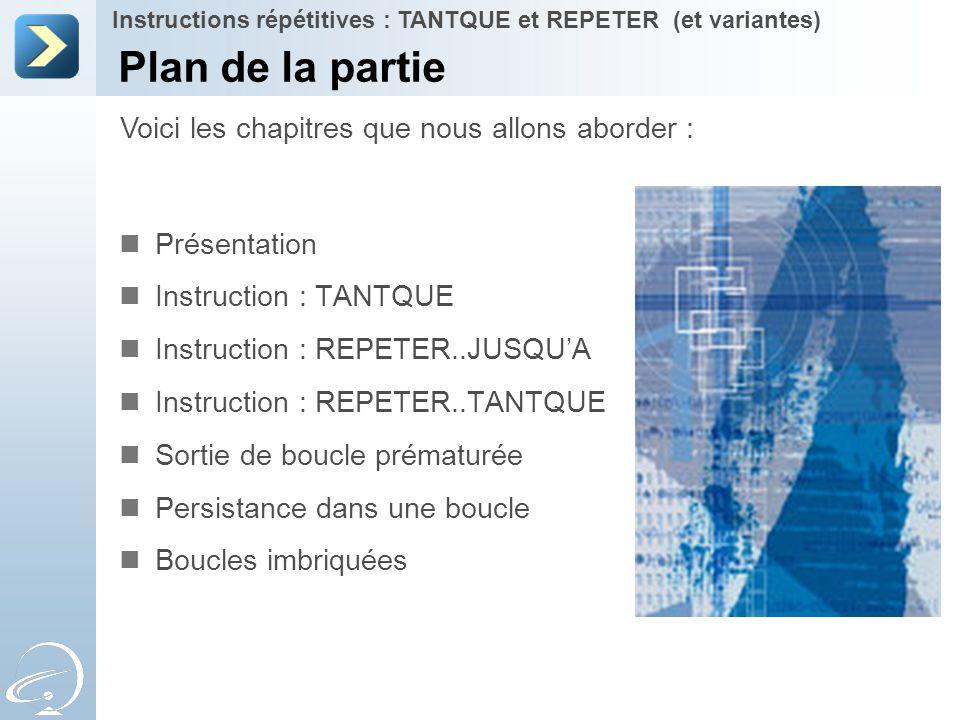 Plan de la partie Voici les chapitres que nous allons aborder :