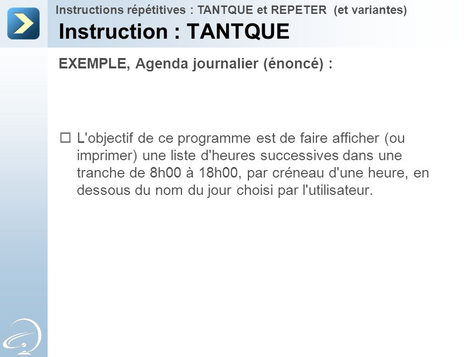 Instruction : TANTQUE EXEMPLE, Agenda journalier (énoncé) :
