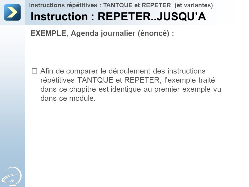 Instruction : REPETER..JUSQU'A