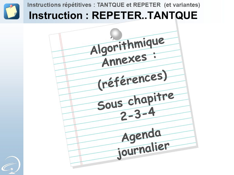 Instruction : REPETER..TANTQUE