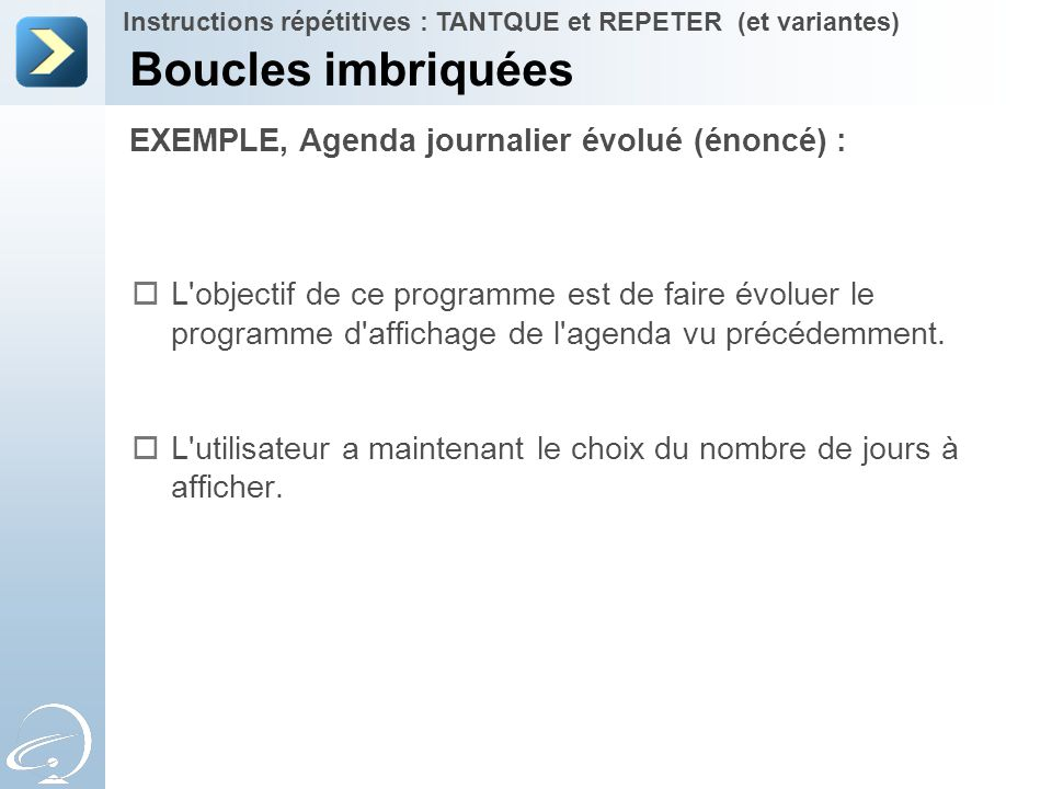 Boucles imbriquées EXEMPLE, Agenda journalier évolué (énoncé) :