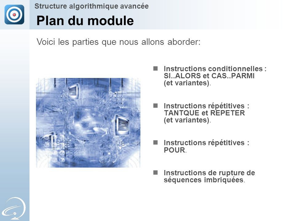 Plan du module Voici les parties que nous allons aborder: