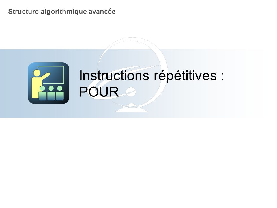 Instructions répétitives : POUR