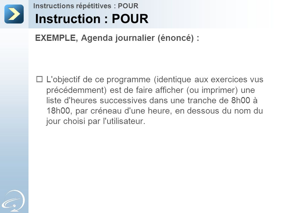 Instruction : POUR EXEMPLE, Agenda journalier (énoncé) :