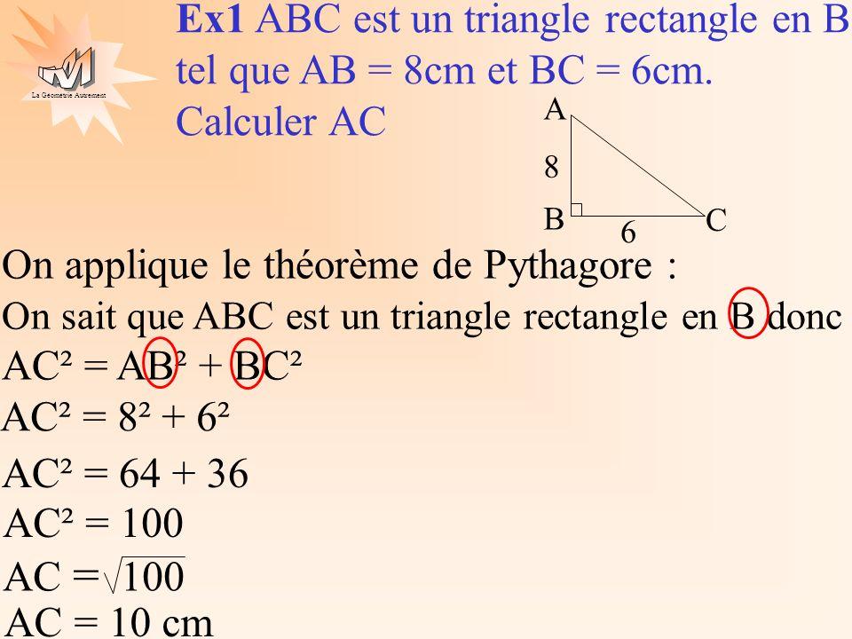 Ex1 ABC est un triangle rectangle en B tel que AB = 8cm et BC = 6cm.