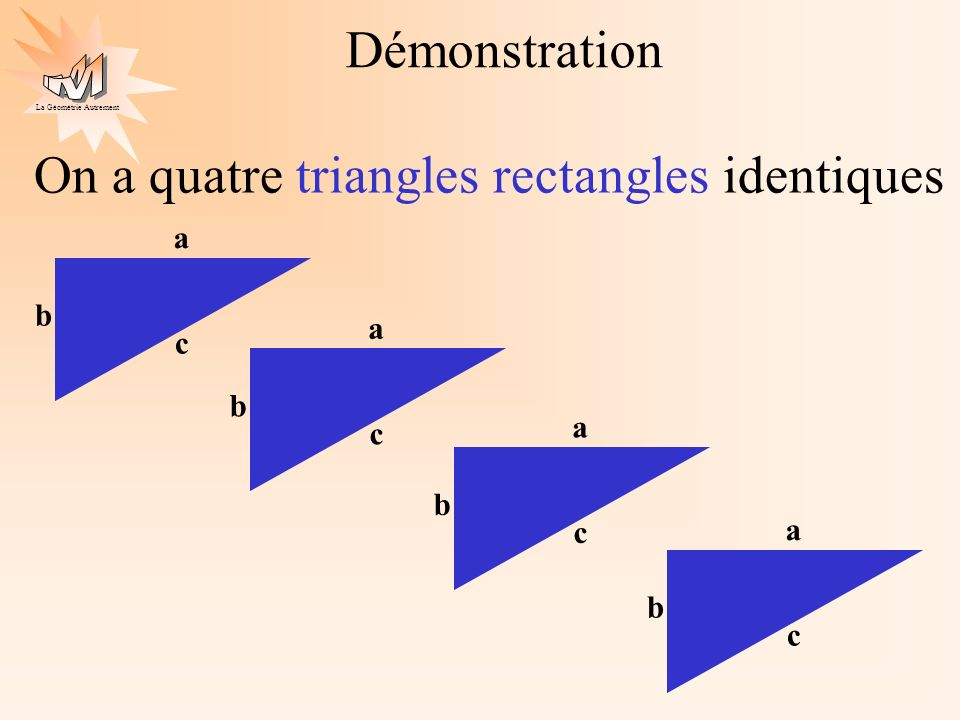 On a quatre triangles rectangles identiques