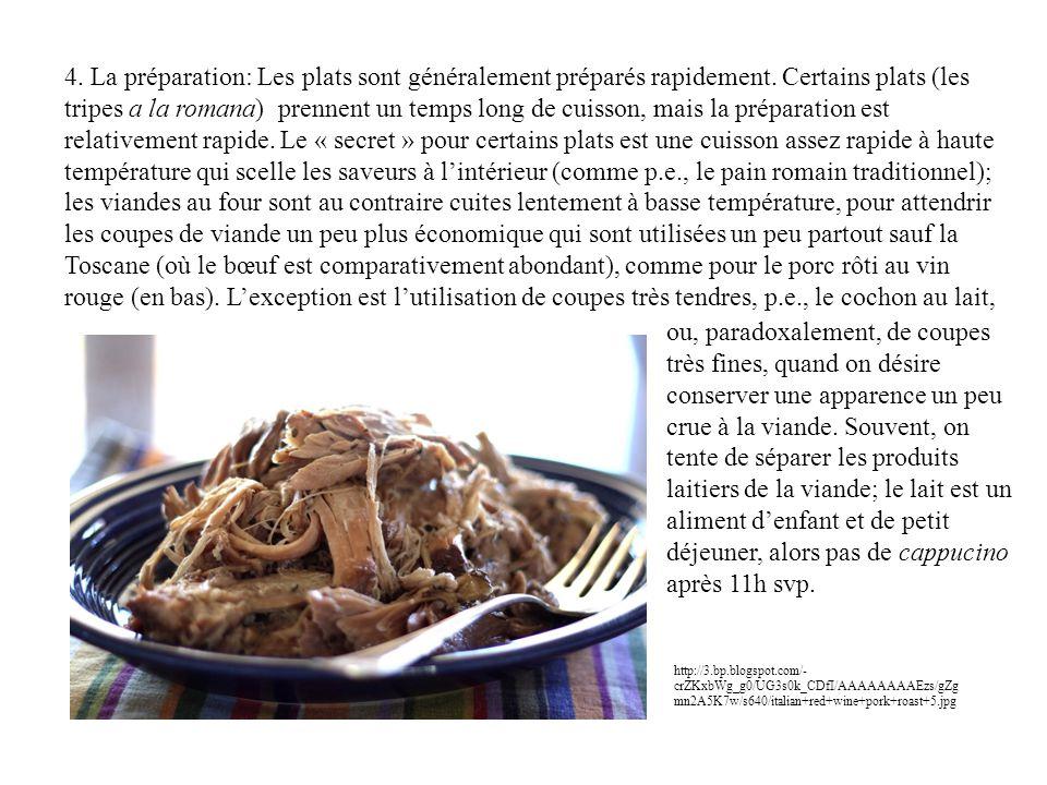 4. La préparation: Les plats sont généralement préparés rapidement