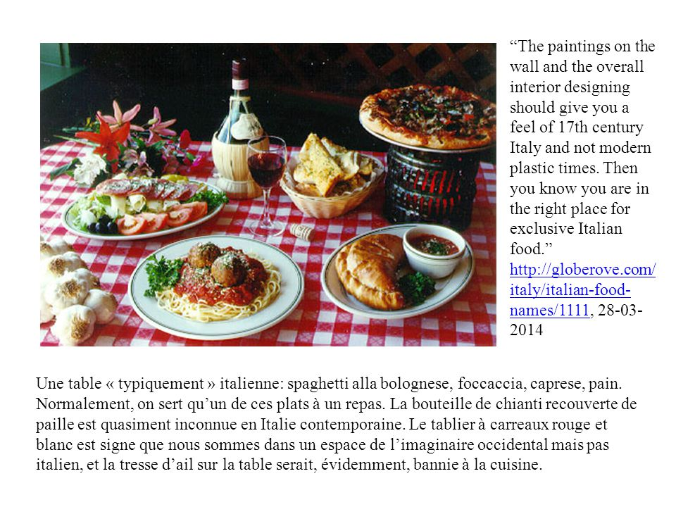 The paintings on the wall and the overall interior designing should give you a feel of 17th century Italy and not modern plastic times. Then you know you are in the right place for exclusive Italian food. http://globerove.com/italy/italian-food-names/1111, 28-03-2014