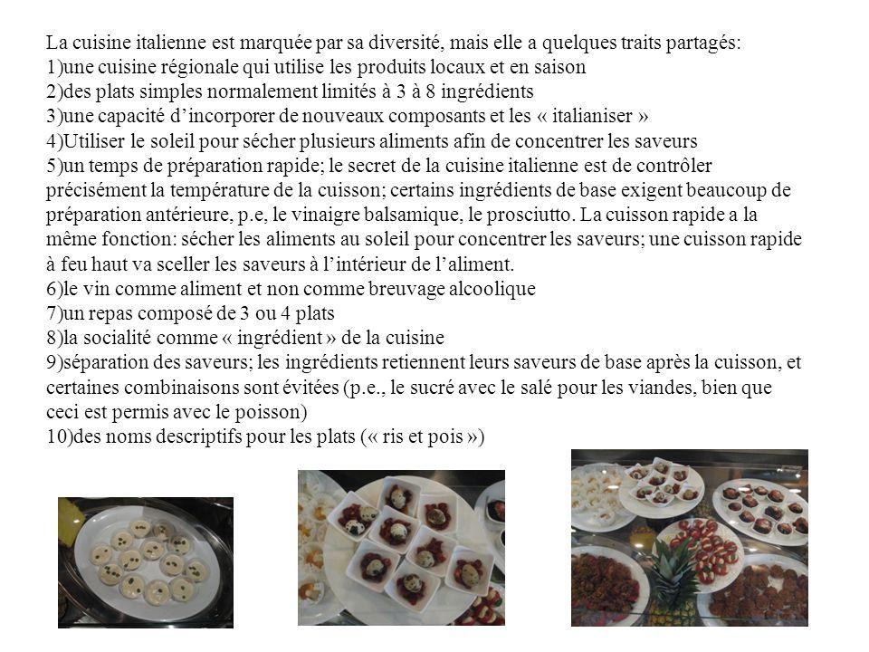 La cuisine italienne est marquée par sa diversité, mais elle a quelques traits partagés: