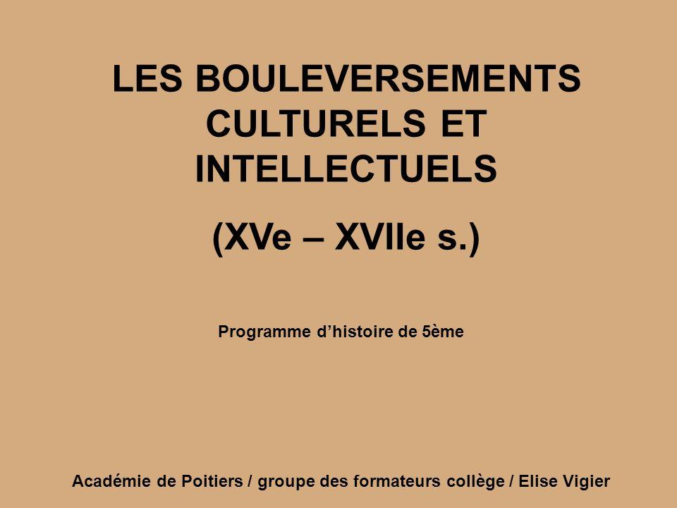 LES BOULEVERSEMENTS CULTURELS ET INTELLECTUELS (XVe – XVIIe s.)